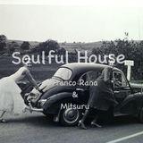 Soulful House Mix  01/24/2017  Franco Rana & Mitsuru