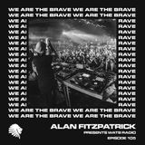 We Are The Brave Radio 105 (Guest Mix by Reset Robot)
