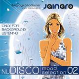 nuDisco Mood Selection vol 02 by Dj Jainaro