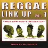"""""""Reggae Link Up"""" vol. 01 MixCd by Jay Selecta (Unity Sound) 2004"""
