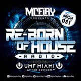 McFlay presents. Re-Born Of House Radio #031 (Ultra Miami 2016 After Edition)