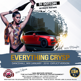 DJ DOTCOM_EVERYTHING CRYSP_DANCEHALL_MIX (JANUARY - 2018 - EXPLICIT VERSION
