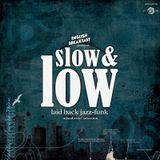 Slow & Low