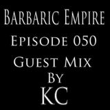 Barbaric Empire 050 (Guest Mix By KC)