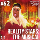 #62 Reality Stars: The Musical