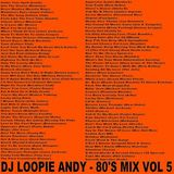 DJ Loopie Andy - The 80's Mix Vol 5 (Section The 80's)