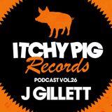 Itchy Pig Presents... Vol 26 - J Gillett