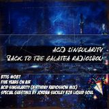 ACID SINGULARITY - BACK TO THE GALATEA #087 / FIVE YEARS ON AIR (August 2019)