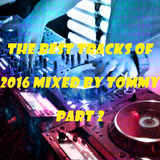 The Best Tracks Of 2016 Mixed By Tommy Part 2
