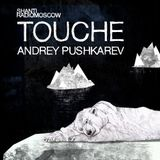 Andrey PUSHKAREV - Shanti Radio - Touché