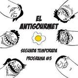 El Antigourmet - Temporada 2 - Programa #5 - 6/3/15
