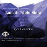 Lunatic Night Show - Jakob Edzel and Friends Igor Halushkin (2014.04.19.)