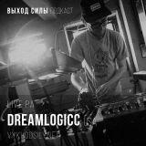 Vykhod Sily Podcast - Dreamlogicc Live PA
