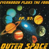 Everybody Plays the Fool, Ep 57: Outer Space