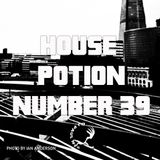 House Potion Number 39