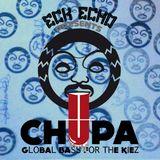 Toasting Dubz - Mixtape CHUPA III (Eck Echo / Berlin)