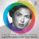 FOEC Podcast Ep. 3 – Ingrid Bergman in Her Own Words