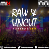 RAW & UNCUT - DANCEHALL 2016