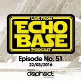 ECHO BASE Podcast No.51