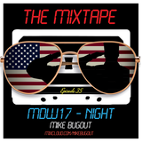 The Mixtape Episode 035 (MDW17 Special - NIGHT)