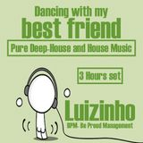 Dancing with my best friend - Mixed by Luizinho ( 3 hours set )