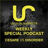 UNUSUAL SUSPECTS IBIZA - Weekly Special Podcast: CESARE vs DISORDER