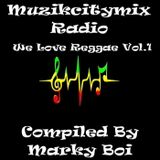 Marky Boi - Muzikcitymix Radio We Love Reggae Vol.1