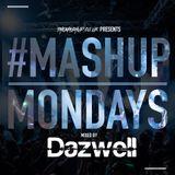 #MondayMashup mixed by Dazwell