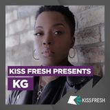 Kiss Fresh Presents: KG | April 5th 2020