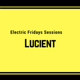 Electric Fridays #3 - Lucient Dj Set