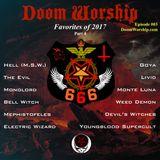 Doom Worship E004 - 2017 Favorites - part4