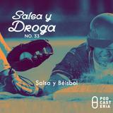 Salsa y Droga No. 33 - Salsa y Béisbol: Óscar de León, Víctor Manuelle, Gran Combo de Puerto Rico.