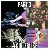 Girlz B Like - Part III: Marcia DaVinylMC-Katie Barber-Josey Rebelle