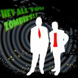 Hey All You Zombies!! Episode 38 - Walking Dead Madness, James Cromwell, UFO Hoaxes
