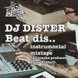 DJ Dister - Beat dis (instrumental mixtape)