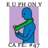 Euphony Cafe #47