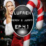 LuFreX - Ready 2 Jump! EP.41