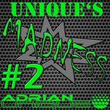 Adrian Unique - Uniques Madness #2