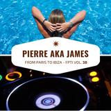 From Paris to Ibiza n°38 - Pierre aka James