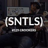 SNTLS #129: Crookers