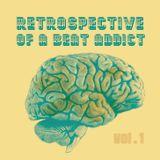 Retrospective Of A Beat Addict Vol. 1