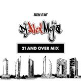 21 and over mix - Dj Alex Mejia