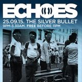 Live at Echoes, The Silver Bullet, London. 25/09/15