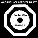 Michael Kohlbecker - DJ SET Bunker Frankfurt Novemberei :)