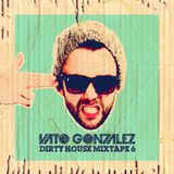 Vato Gonzalez - Dirty House Mixtape Vol.6 (Sept.'12)