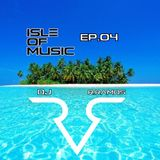DJ R.Ramos-Isle Of Music Ep.04