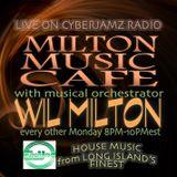 Wil Milton LIVE @ The Milton Music Cafe Radio Show on Cyberjamz Radio 1..8.18