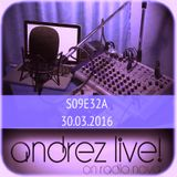 Andrez LIVE! S09E32 On 30.03.2016