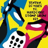 TENTUN,DJ VIBES & TC-KOOL LONDON (09-11-17) HARDCORE STOMP SHOW #19