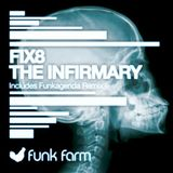 Fix8 - The Infirmary (Funkagenda Remix)[Funk Farm]